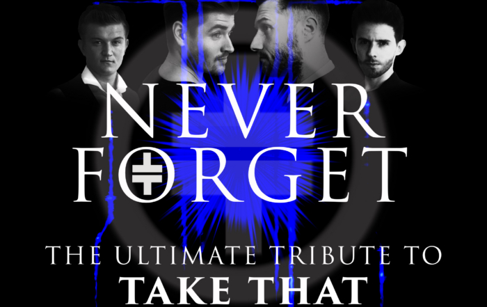 Never Forget – The Ultimate Tribute to Take That.