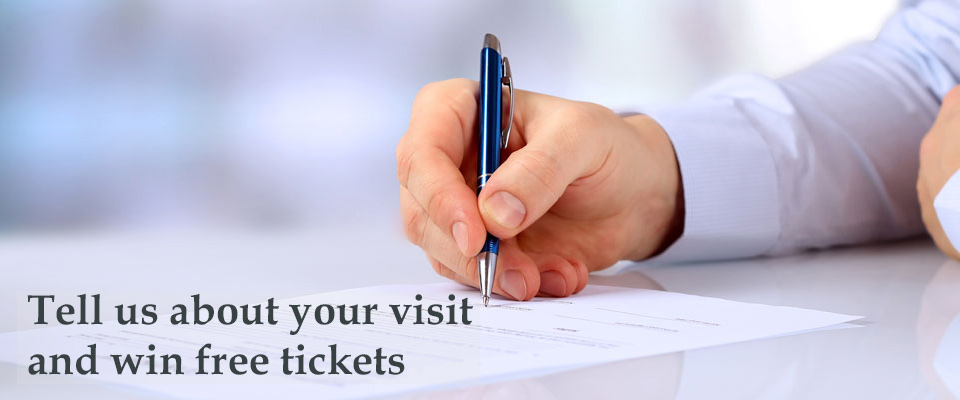 Tell us about your visit and win free tickets